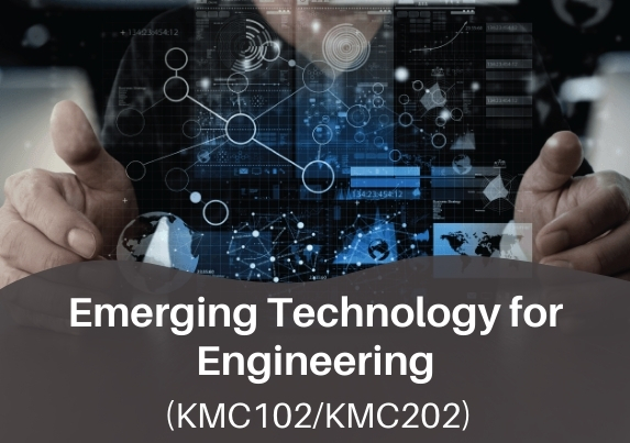 Emerging Technology for Engineering (KMC102/KMC202)